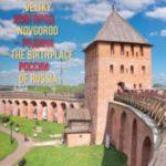 Viaggio a Velikij Novgorod: il luogo di nascita della Russia